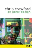 Crawford, Chris: Chris Crawford on Game Design