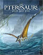 The Pterosaurs: From Deep Time by David M.…