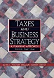 Myron S. Scholes: Taxes and Business Strategy: A Planning Approach (3rd Edition)