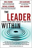 Zigarmi, Drea: The Leader Within: Learning Enough About Yourself To Lead Others