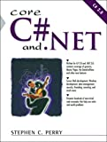 Perry, Stephen: Core C# And .net