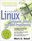 Sobell, Mark G.: A practical Guide To Linux Commands, Editors, And Shell Programming