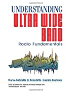 Understanding Ultra Wide Band Radio…