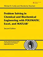 Problem Solving in Chemical and Biochemical…