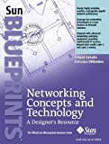 Deepak Kakadia: Networking Concepts and Technology: A Designer's Resource