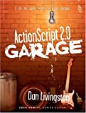 Livingston, Dan: ActionScript 2.0 Garage