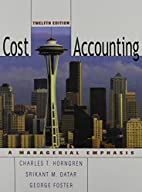 Cost Accounting : A Managerial Emphasis by…