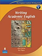 Writing Academic English by Alice Oshima