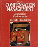 Henderson, Richard L.: Compensation Management: Rewarding Performance