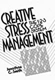 Smith, Jonathan C.: Creative Stress Management Book: The 1-2-3 Cope System