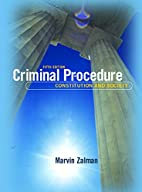 Criminal Procedure: Constitution and Society…