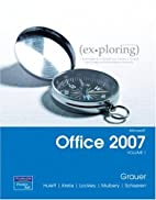 Exploring Microsoft Office 2007, Volume 1 by…