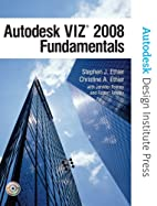 Autodesk VIZ 2008 Fundamentals by Stephen J.…