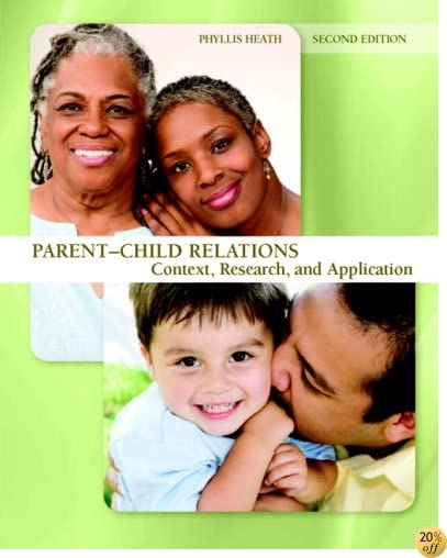 Parent-Child Relations: Context, Research, and Application (2nd Edition)