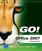 GO! with Microsoft Office 2007 Introductory…