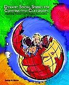 Dynamic Social Studies for Constructivist…