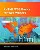 XHTML/CSS Basics for Web Writers by Margaret…