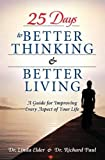 Elder, Linda: 25 Days to Better Thinking and Better Living: A Guide  for Improving Every Aspect of Your Life