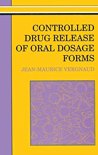 controlled-drug-release-of-oral-dosage-forms-ellis-horwood-books-in-the-biological-sciences