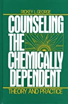 Counseling the chemically dependent : theory…