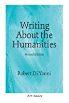 Writing About the Humanities, Second Edition…
