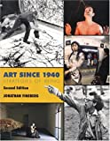 Jonathan Fineberg: Art Since 1940: Strategies of Being, 2nd Edition