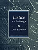 Pojman, Louis P.: Justice: An Anthology
