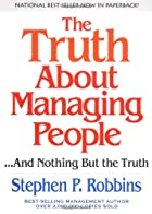 The Truth About Managing People...And…