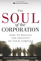 The Soul of the Corporation: How to manage&hellip;