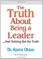 The Truth About Being a Leader by Karen…