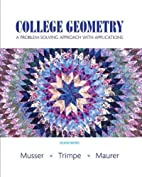 College Geometry: A Problem Solving Approach…