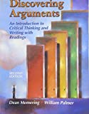 Memering, Dean: Discovering Arguments: An Introduction to Critical Thinking and Writing with Readings (2nd Edition)