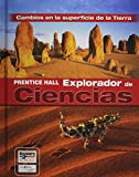 PRENTICE HALL: SCIENCE EXPLORER EARTHS CHANGING SURFACE SPANISH STUDENT EDITION