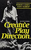 Cohen, Robert: Creative Play Direction (2nd Edition)