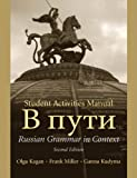 Kagan, Olga: Student Activities Manual to Accompany V Puti: Russian Grammar in Context