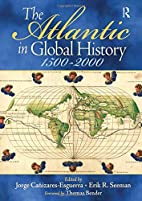The Atlantic in Global History: 1500-2000 by…