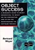 Meyer, Bertrand: Object Success: A Manager's Guide to Object Orientation, Its Impact on the Corporation, and Its Use for Reengineering the Software Process