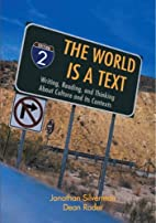 The World Is a Text: Writing, Reading, and…