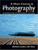 Stone, Jim: A Short Course in Photography: An Introduction to Black and White Photographic Technique