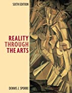 Reality Through the Arts by Dennis J. …