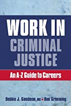 Work in Criminal Justice: An A-Z Guide to…