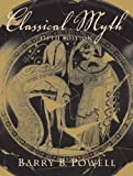 Powell, Barry B.: Classical Myth