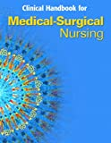 Burke, Karen M.: Clinical Handbook for Medical-Surgical Nursing: Critical Thinking in Client Care