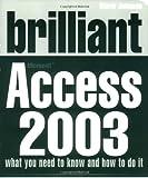 Johnson, Steve: Brilliant Microsoft Access 2003