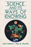 Hatton, John: Science and Its Ways of Knowing