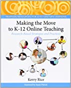 Making the Move to K-12 Online Teaching:…