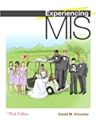 Experiencing MIS (2nd Edition) by David M.…