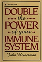 Double the Power of Your Immune System by…