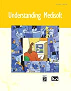 Understanding Medisoft (2nd Edition) by ICDC…