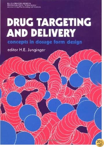 Drug Targeting And Delivery: Concepts In Dosage Form Design (Ellis Horwood Series in Pharmaceutical Technology)